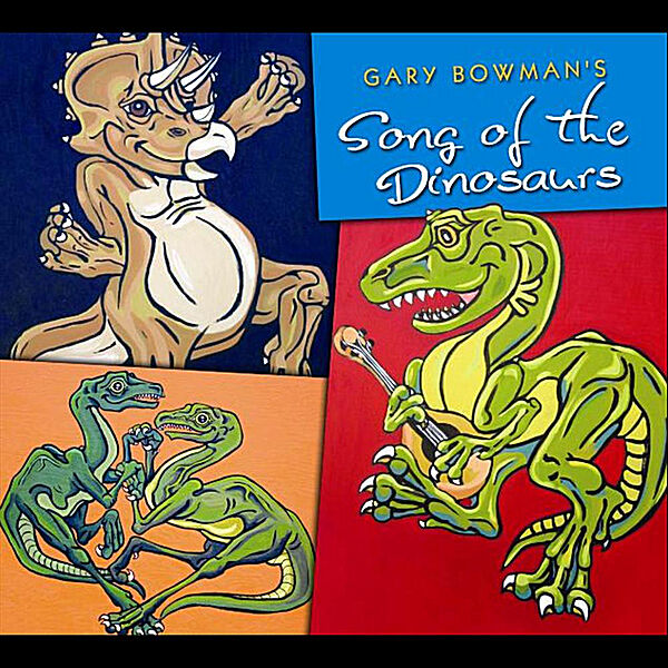 Cover art for Gary Bowman's Song of the Dinosaurs