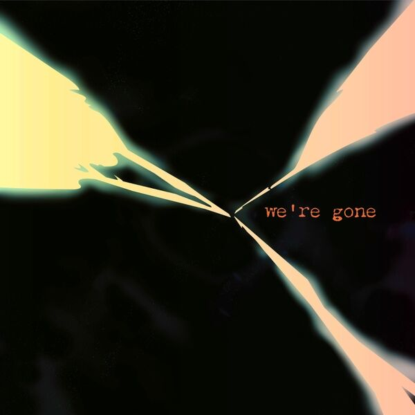 Cover art for We're Gone