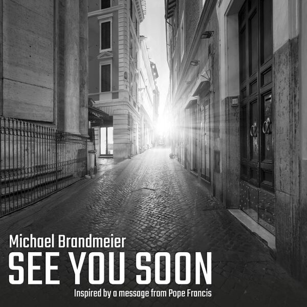 Cover art for See You Soon (Inspired by a Message from Pope Francis)