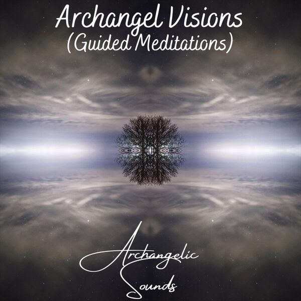 Cover art for Archangel Visions (Guided Meditations)