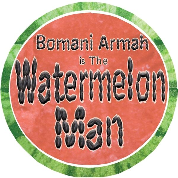 Cover art for Bomani Armah Is the Watermelon Man