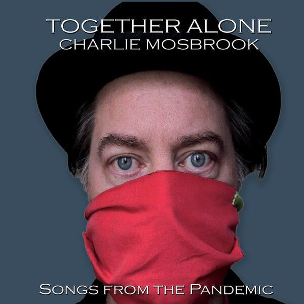 Cover art for Together Alone: Songs from the Pandemic
