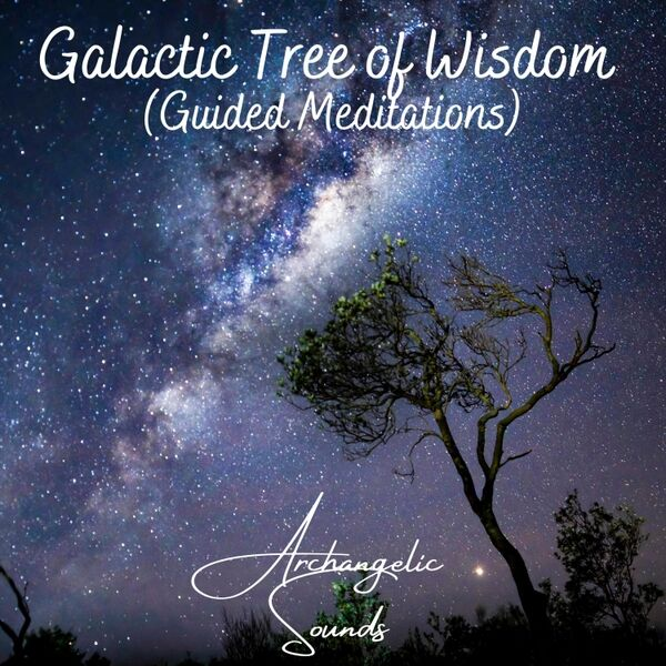 Cover art for Galactic Tree of Wisdom (Guided Meditations)