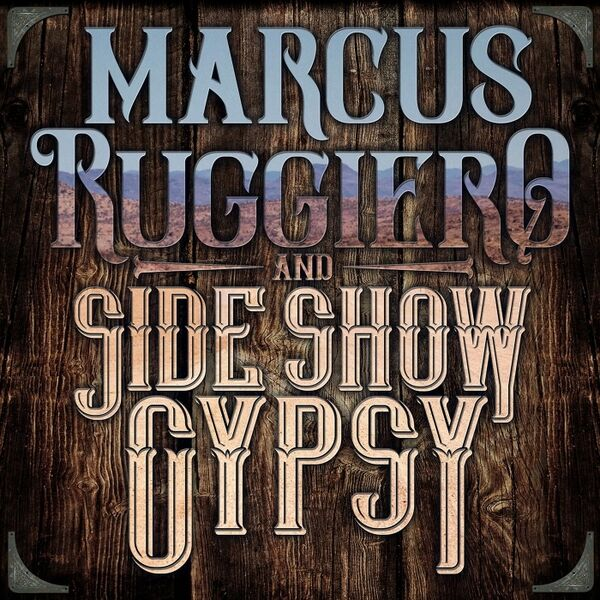Cover art for Marcus Ruggiero and Side Show Gypsy