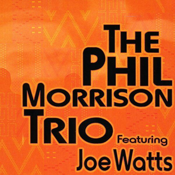 Cover art for The Phil Morrison Trio (feat. Joe Watts)