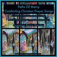 Paths of Mercy: Comforting Christian Prayer Songs