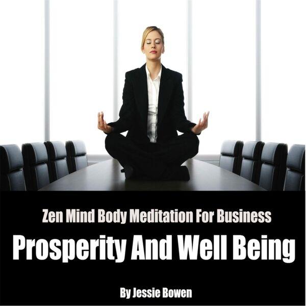 Cover art for Zen Mind-Body Business Prosperity Meditation
