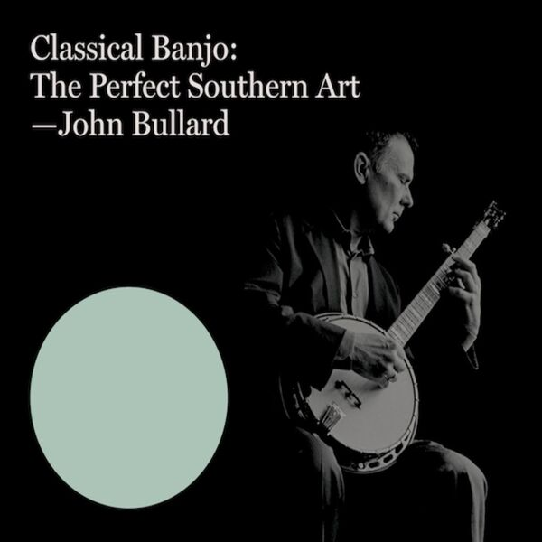 Cover art for Classical Banjo: The Perfect Southern Art