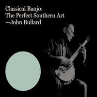 Classical Banjo: The Perfect Southern Art
