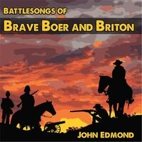 Battlesongs of Brave Boer and Briton