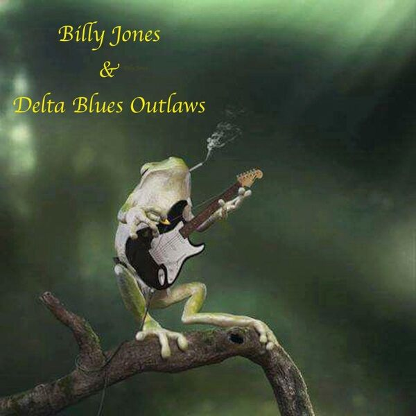 Cover art for Billy Jones & Delta Blues Outlaws