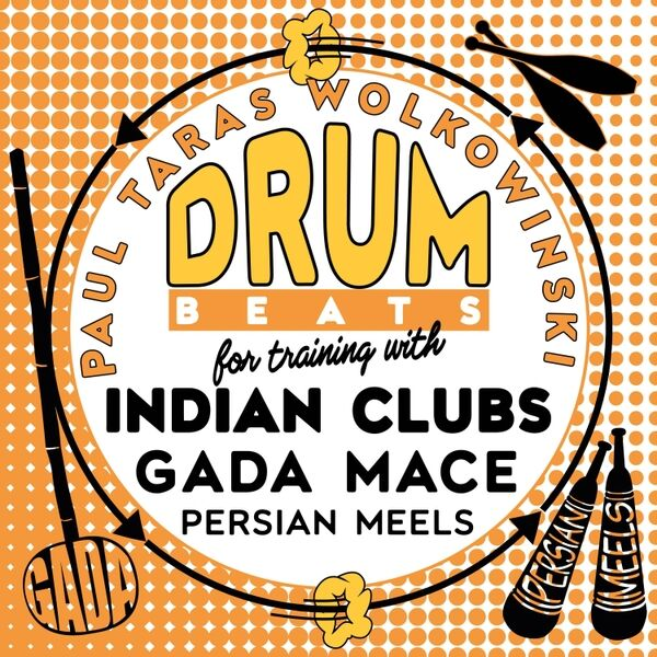 Cover art for Drum Beats for Training with Indian Clubs, Gada (Mace) and Persian Meels.