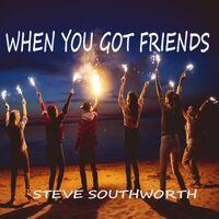 When You Got Friends