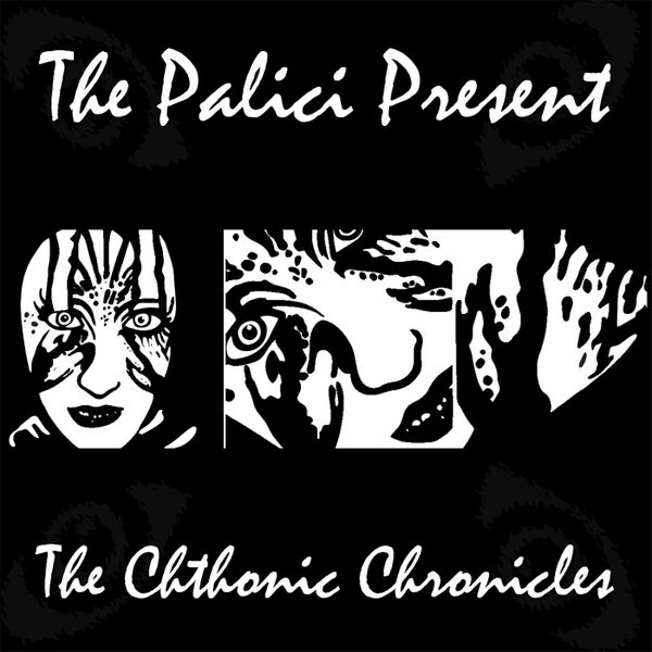 Cover art for The Chthonic Chronicles (The Palici Presents)
