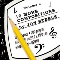 10 More Compositions by Jon Steele Vol. 3