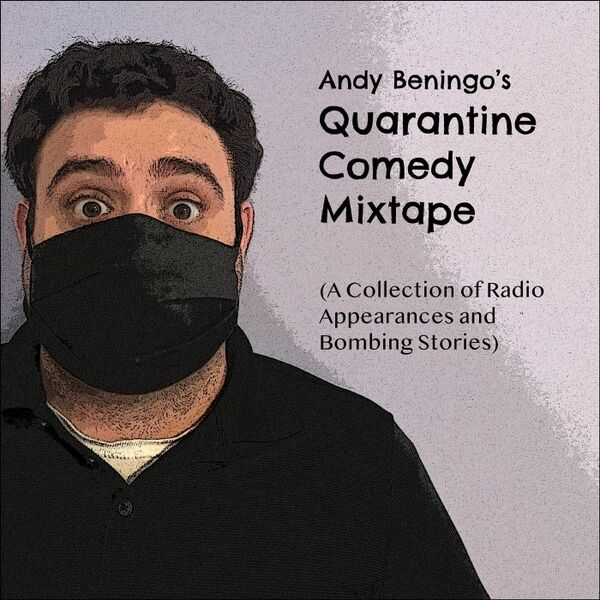 Cover art for Andy Beningo's Quarantine Comedy Mix Tape
