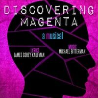 Discovering Magenta: A Musical (2015 New York Cast)