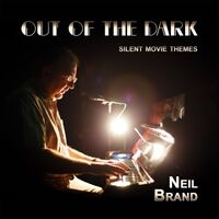 Out of the Dark: Silent Movie Themes
