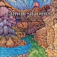 Katherine Hoover: Canyon Shadows
