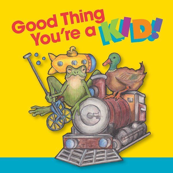 Cover art for Good Thing You're a Kid