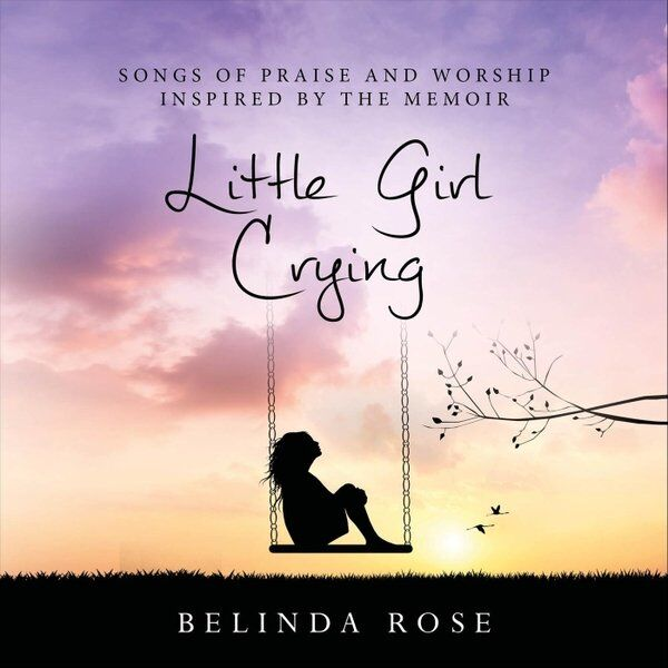 Cover art for Songs of Praise and Worship Inspired by the Memoir Little Girl Crying