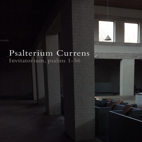 Cover art for Psalterium Currens (Invitatorium, Psalms 1-56)