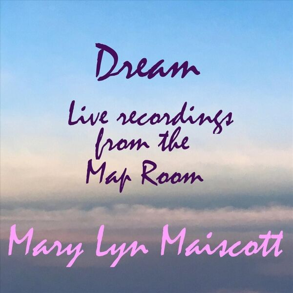 Cover art for Dream: Live Recordings from the Map Room