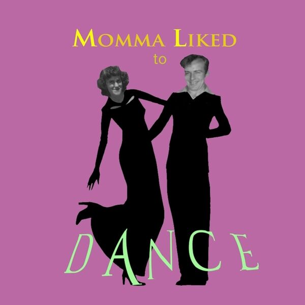 Cover art for Momma Liked to Dance