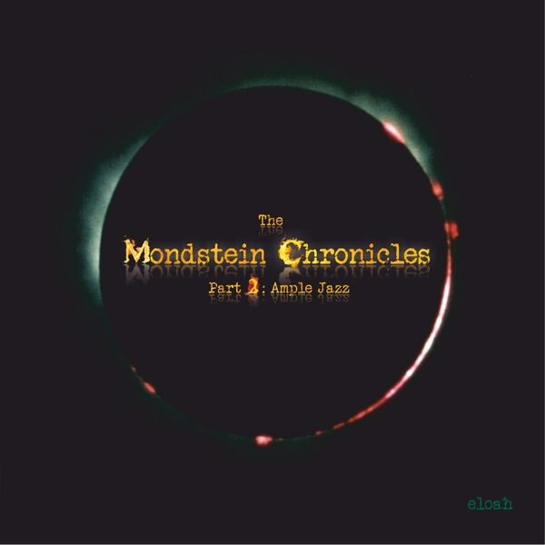 Cover art for The Mondstein Chronicles, Pt. 2: Ample Jazz