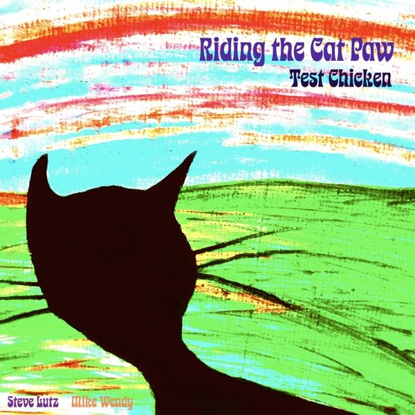 Cover art for Test Chicken: Riding the Cat Paw