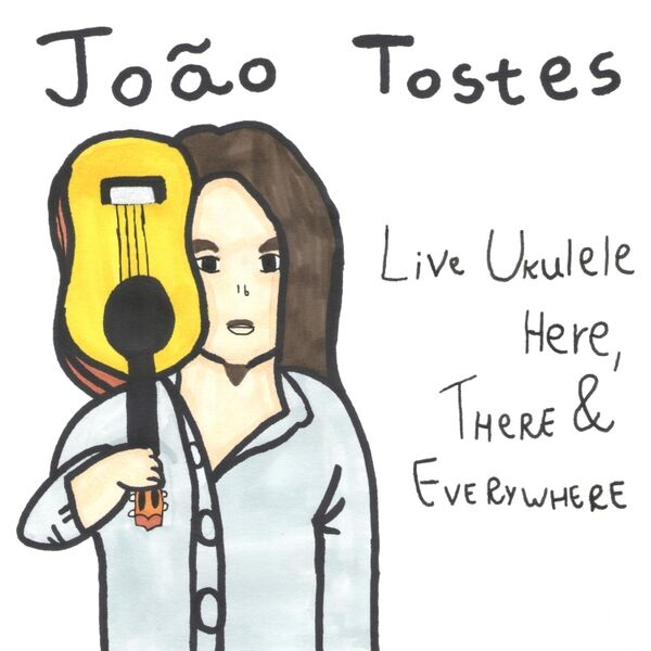 Cover art for Live Ukulele Here, There & Everywhere