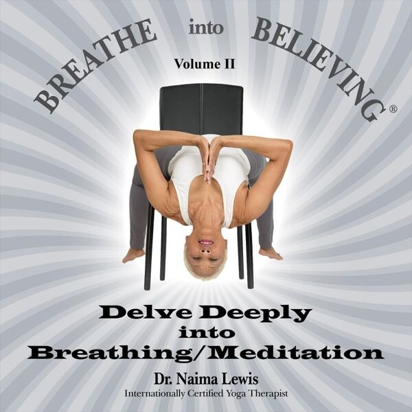 Cover art for Breathe Into Believing, Vol. 2: Delve Deeply into Breathing / Meditation