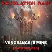 Vengeance Is Mine (Saith the Lord)