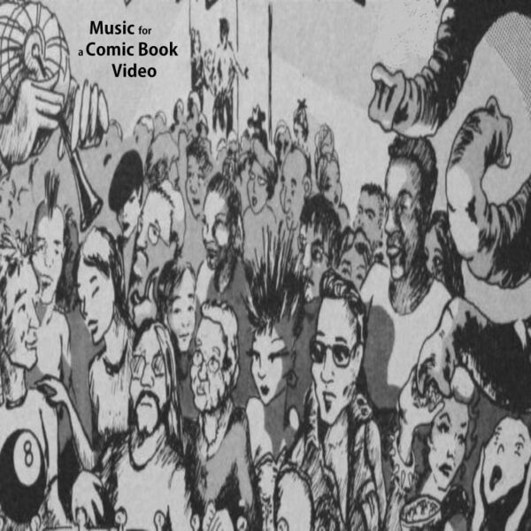 Cover art for Music for a Comic Book Video