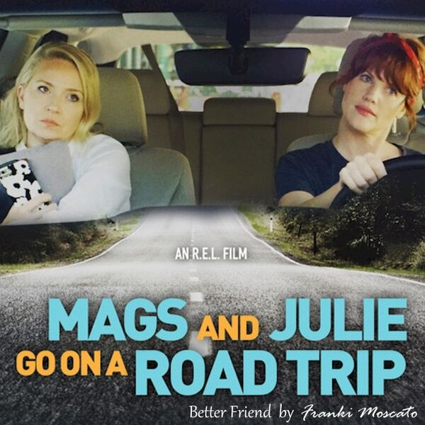 "Cover art for Better Friend (From ""Mags and Julie Go on a Road Trip"")"