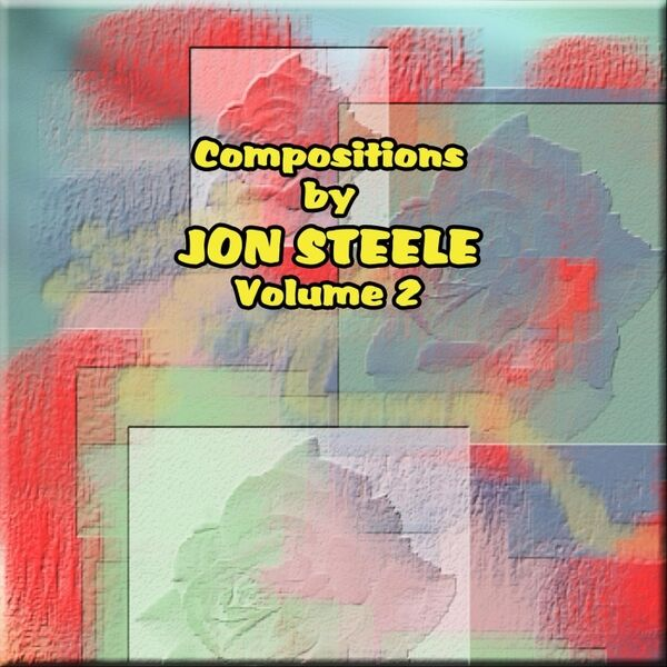 Cover art for Compositions by Jon Steele, Vol. 2