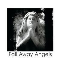 Fall Away Angels