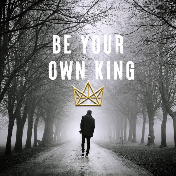 Cover art for Be Your Own King