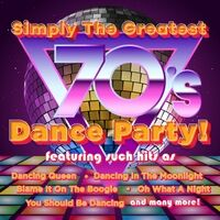 Simply the Greatest 70's Dance Party