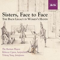 Sisters, Face to Face: The Bach Legacy in Women's Hands