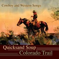 The Colorado Trail: Cowboy and Western Songs