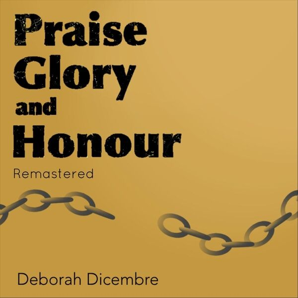 Cover art for Praise Glory and Honour (Remastered)