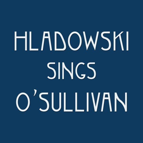 Cover art for Hladowski Sings O'Sullivan
