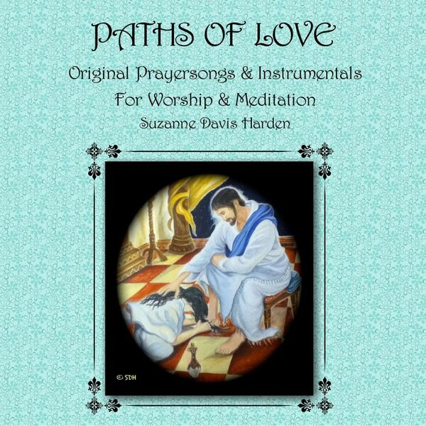 Cover art for Paths of Love: Original Prayersongs & Instrumentals for Worship & Meditation