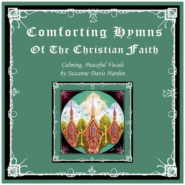 Cover art for Comforting Hymns of the Christian Faith: Calming, Peaceful Vocals