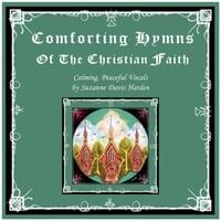 Comforting Hymns of the Christian Faith: Calming, Peaceful Vocals