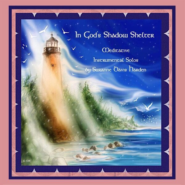 Cover art for In God's Shadow Shelter: Meditative Instrumental Solos