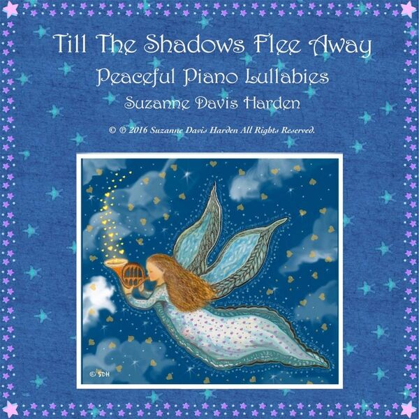 Cover art for Till the Shadows Flee Away: Peaceful Piano Lullabies
