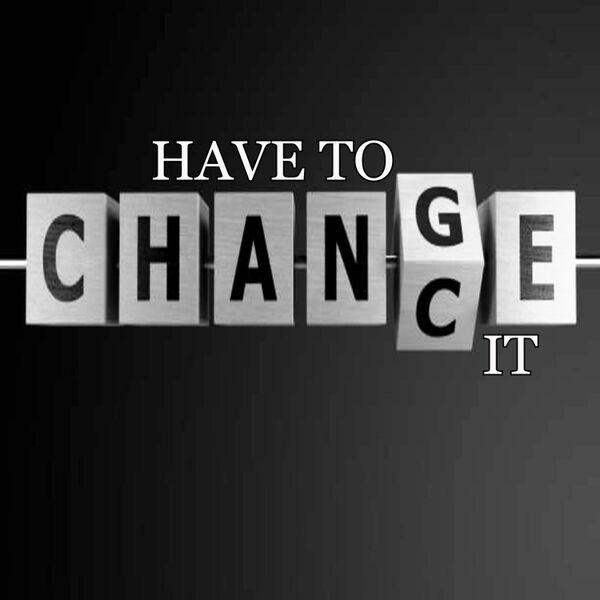 Cover art for Have to Change It