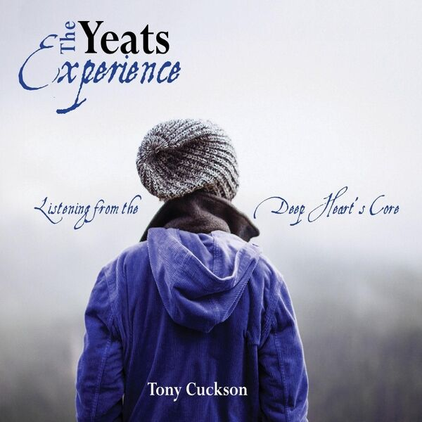 Cover art for The Yeats Experience - Listening from the Deep Heart's Core